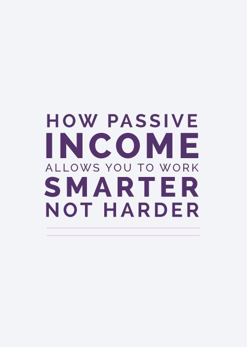 How Passive Income Allows You to Work Smarter, Not Harder | online business tips