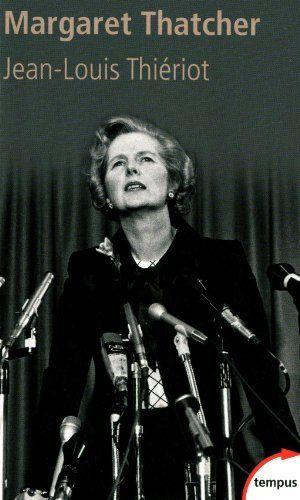 'Margaret Thatcher : De l'épicerie à la Chambre des Lords' (de Jean-Louis Thiériot)