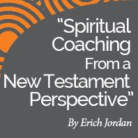 Research Papers: Spiritual Coaching from a new testament perspective by International Coach Academy certified coach Erick Jordan
