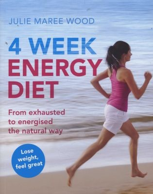 Julie Maree Wood: 4 Week Energy Diet - From Exhausted To Energised, The Natural Way #gifts #holidays #christmas #health #fitness