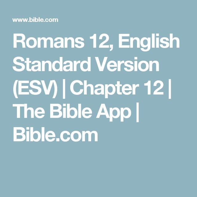 Romans 12, English Standard Version (ESV)   Chapter 12   The Bible App   Bible.com