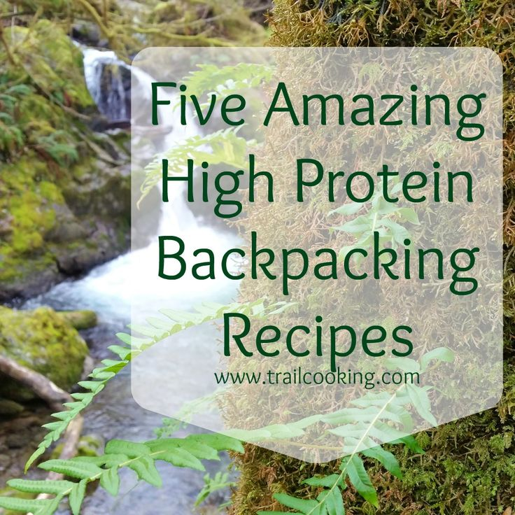 Five Amazing High Protein Backpacking Recipes