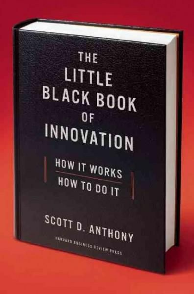 The Little Book of Innovation: How It Works, How to Do It