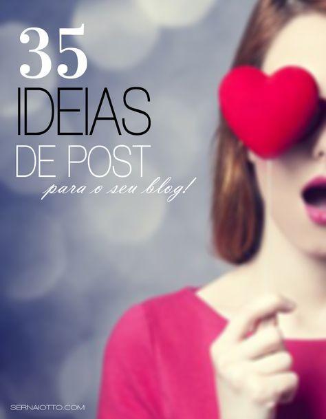 35 ideias de post para o seu blog <3