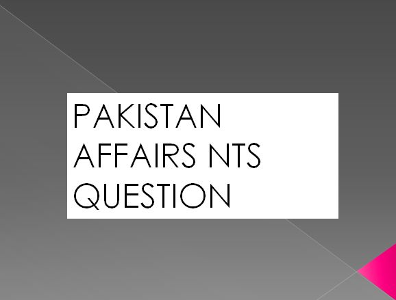 Pakistan Current Affairs NTS Test  1.The highest peak of Pakistan is _____.(K-2) 2.Sui gas was found in the year _____.(1952) 3._________ was the chairman of boundary commission.(Sir Red Cliff) 4.The population growth rate of Pakistan is _____.(3%) 5.The Lucknow Pact was signed between Muslim League and _______ in the year ____.(Congress)(1916) 6.The first President of All India Muslim League was _______.(Sir Agha Khan) 7.Quaid-e-Azam proposed his 14 points in the year _____.(1929) 8.The…