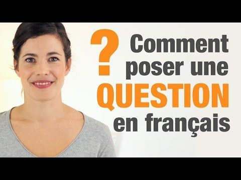 Comment poser une question en français - How to ask questions in French…