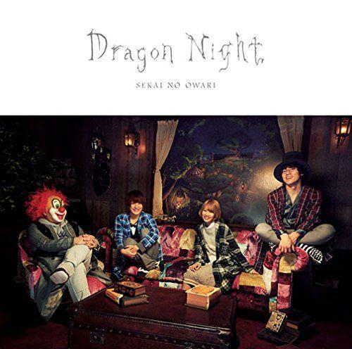 SEKAI NO OWARI [Dragon Night]