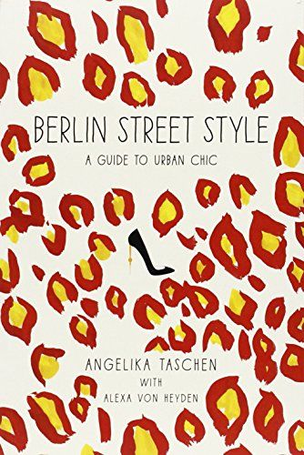 Berlin Street Style: Amazon.co.uk: Angelika Taschen: 9781419712579: Books