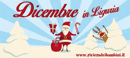 Dicembre 2014: i nostri consigli per vivere al meglio la magia delle feste in Liguria!