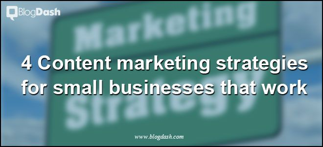 In this article you will find 4 content marketing strategies in order to remain competitive in a fast paced continuously evolving world. Don't miss this out!