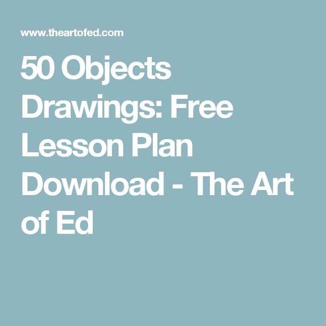 50 Objects Drawings: Free Lesson Plan Download - The Art of Ed