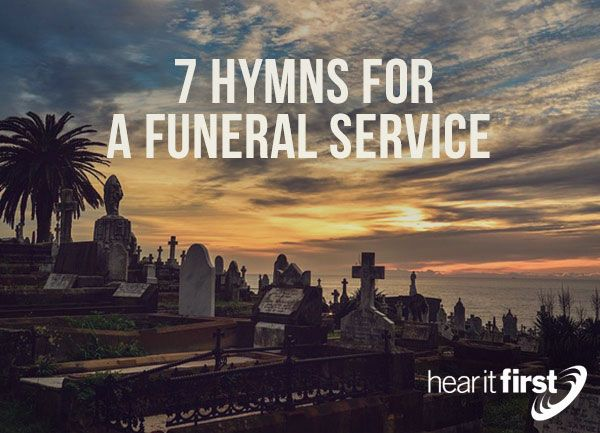 7 Hymns For A Funeral Service | News | Hear It First