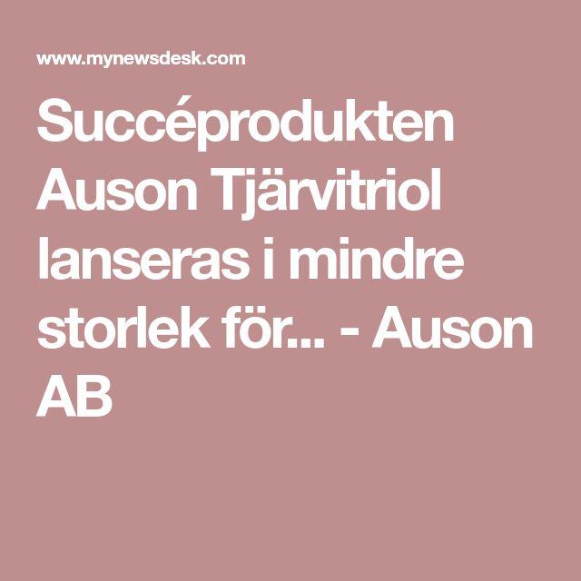 Succéprodukten Auson Tjärvitriol lanseras i mindre storlek för... - Auson AB