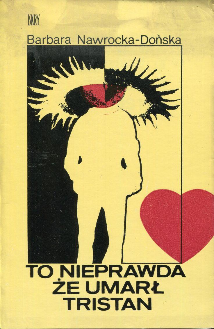 """""""To nieprawda, że umarł Tristan"""" Barbara Nawrocka-Dońska Cover by Piotr Kultys Published by Wydawnictwo Iskry 1975"""