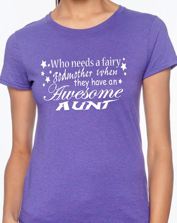 Hey, I found this really awesome Etsy listing at https://www.etsy.com/listing/202071880/fairy-godmother-shirt-aunt-gift-aunt