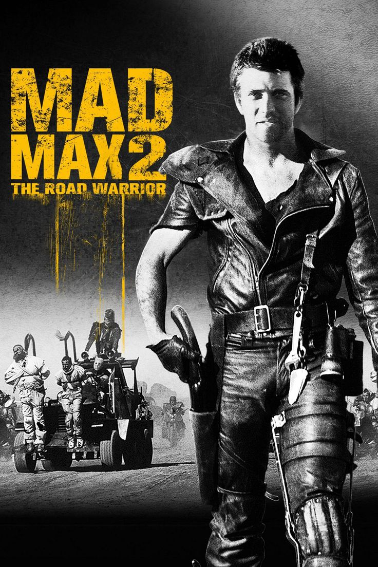 Mad Max 2: The Road Warrior.