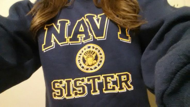 My new sweatshirt. Proud navy sister, niece, and daughter! Military families are the best!