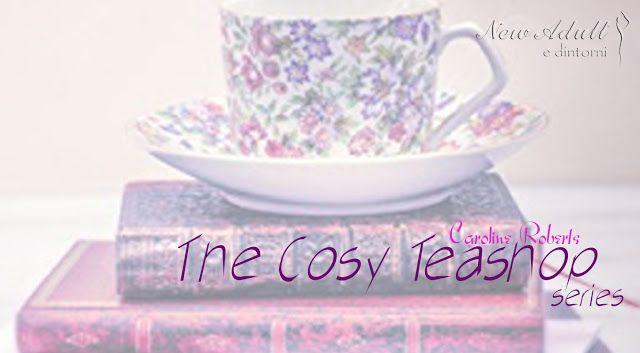 """LA PICCOLA BOTTEGA DEL TÈ """"The cosy teashop series"""" di CAROLINE ROBERTS http://ift.tt/2wWu4li"""