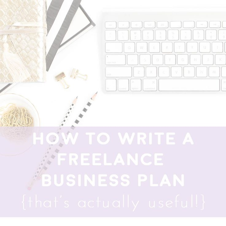How to Write a freelance business plan that's actually useful!