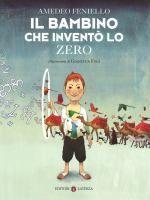 Il bambino che inventò lo zero / Amedeo Feniello ; illustrazioni di Gianluca Folì