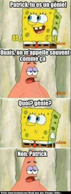 Yes, it is Spongebob in French. Why? Because, I can.