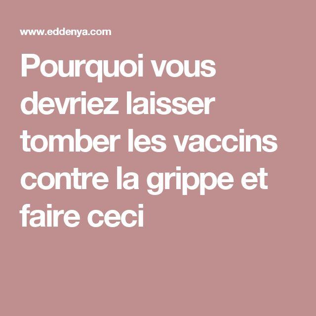 Pourquoi vous devriez laisser tomber les vaccins contre la grippe et faire ceci
