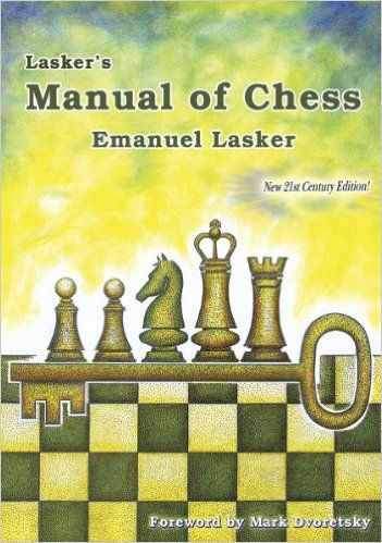 Lasker's Manual of Chess: Amazon.co.uk: Emanuel Lasker, Mark Dvoretsky: 9781888690507: Books