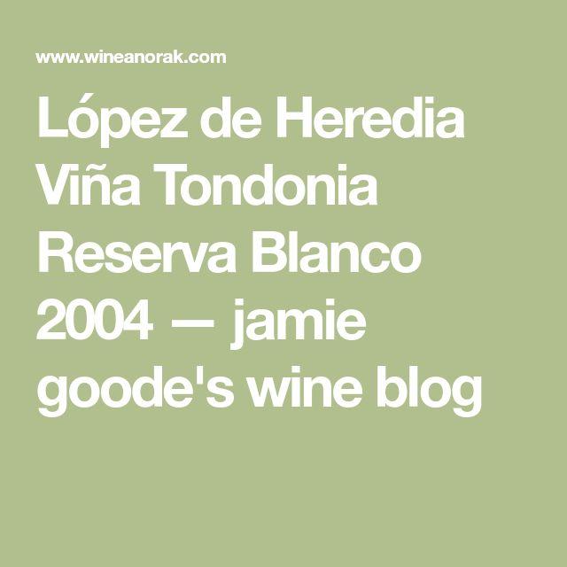 López de Heredia Viña Tondonia Reserva Blanco 2004  — jamie goode's wine blog