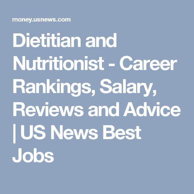 Dietitian and Nutritionist - Career Rankings, Salary, Reviews and Advice | US News Best Jobs