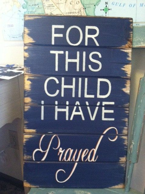 "For this child I have prayed 13"" wide and 21"" tall hand-painted wood sign"