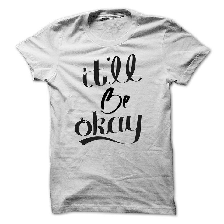 itll be okay T Shirt, Hoodie, Sweatshirt