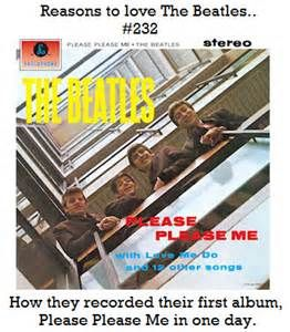 Reasons to love The Beatles #232 How they recorded their first album, Please Please Me, in one day.