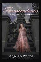 TRANSCENDENCE ..., an ebook by Angela S. Walton at Smashwords