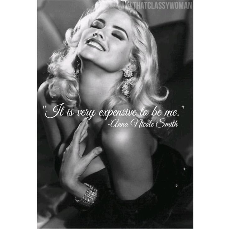 "A #famousquotes by thatclassywoman #qotd ""It is very expensive to be me. It is terrible; the things I have to do to be me."" -Anna Nicole Smith xoxo http://ift.tt/1RvixkD"