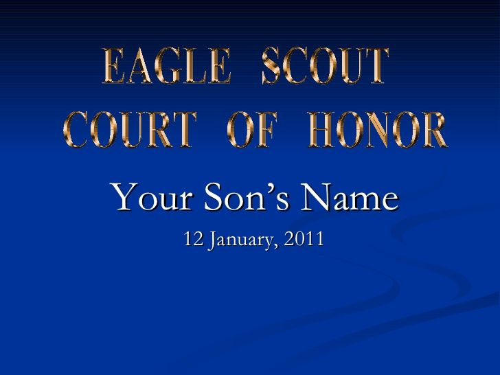 Eagle scout court of honor powerpoint by ghuggins via slideshare