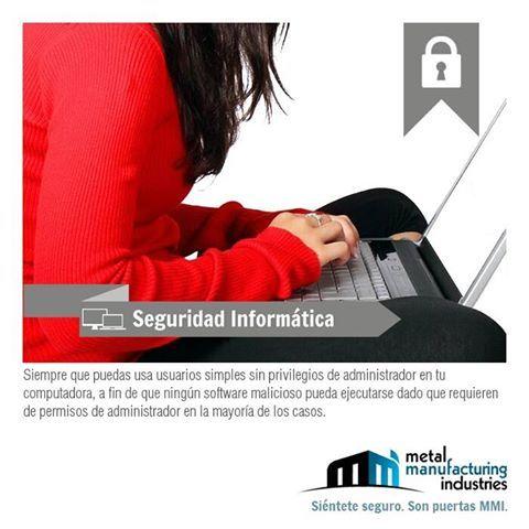 Por #SeguridadInformática, utiliza usuarios sin privilegios de administrador en tus computadoras.