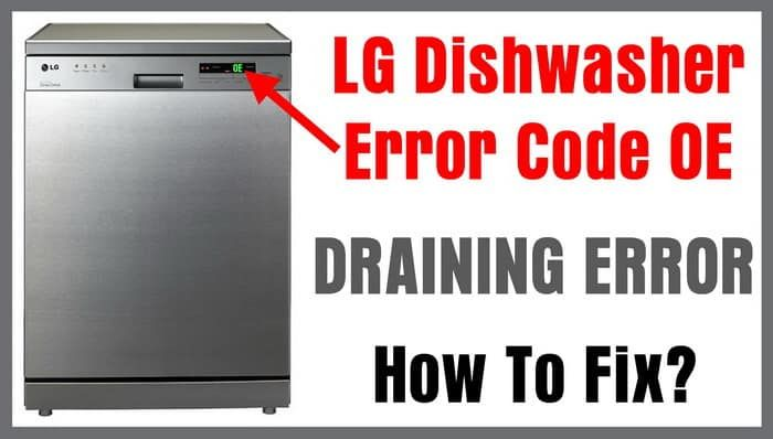 how to unclog dishwasher fisher | LG Dishwasher Error Code OE - DRAINING ERROR - How To Fix ...