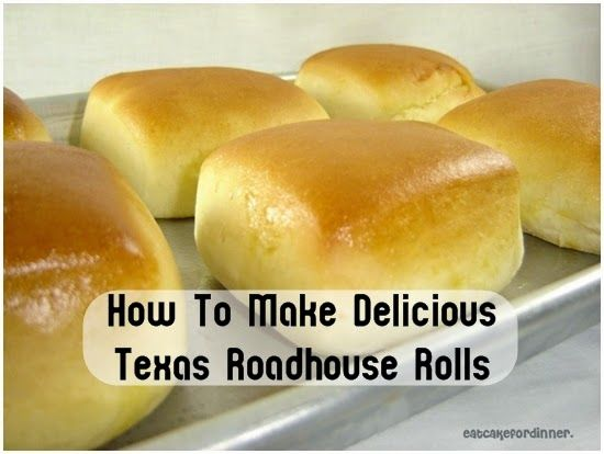 How To Make Delicious Texas Roadhouse Rolls