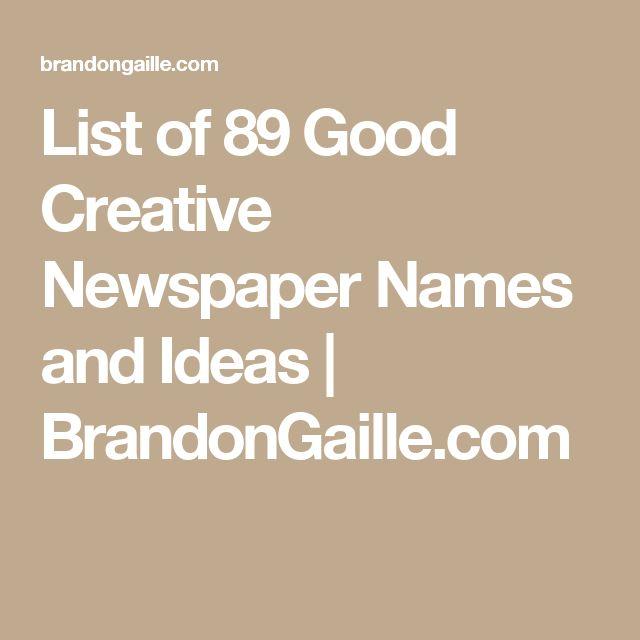 List of 89 Good Creative Newspaper Names and Ideas | BrandonGaille.com