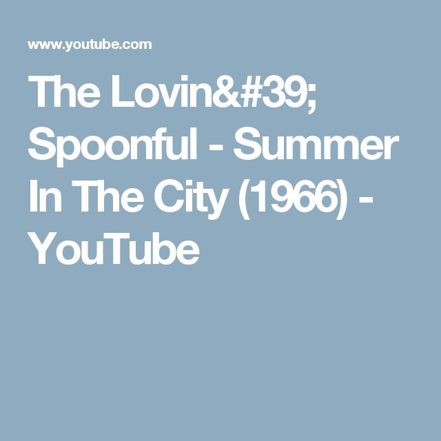 The Lovin' Spoonful - Summer In The City (1966) - YouTube