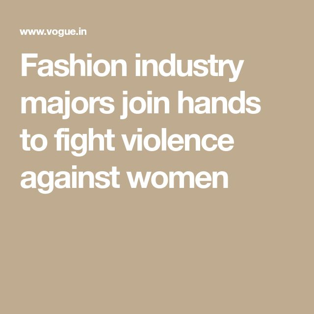 Fashion industry majors join hands to fight violence against women