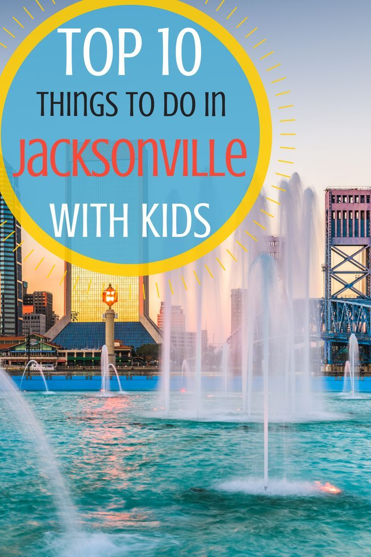 The 10 Best Things To Do In Jacksonville Florida With Kids Favorite Family Vacations Family Summer Vacation American Travel Destinations