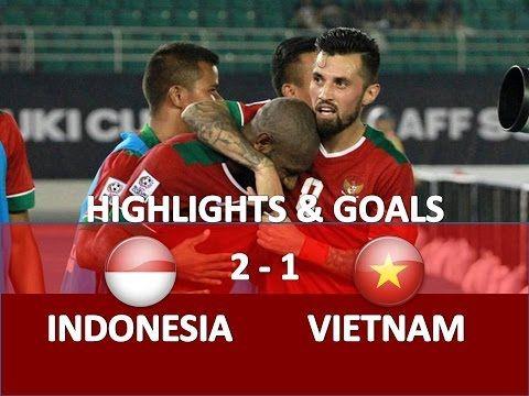 Indonesia vs Vietnam 2-1 ● Highlights & All Goals ● HD Desember 2016