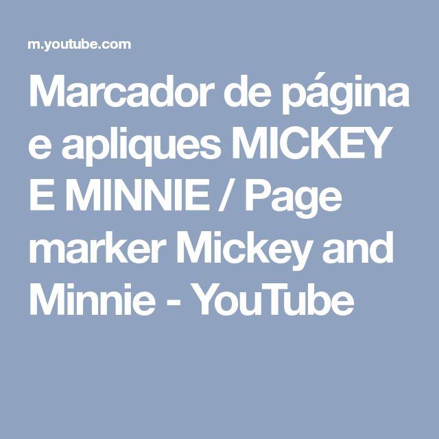 Marcador de página e apliques MICKEY E MINNIE / Page marker Mickey and Minnie - YouTube