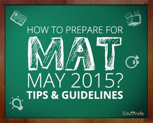 How to prepare for MAT May 2015? Tips & Guidelines