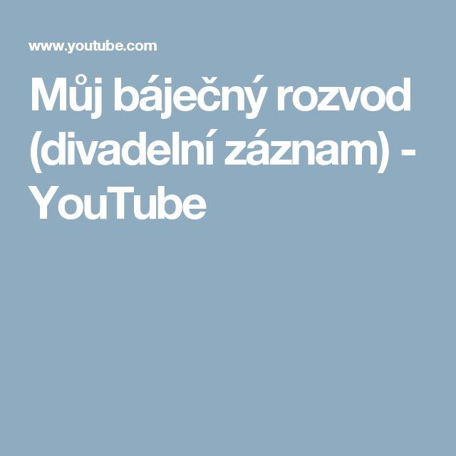 Můj báječný rozvod (divadelní záznam) - YouTube