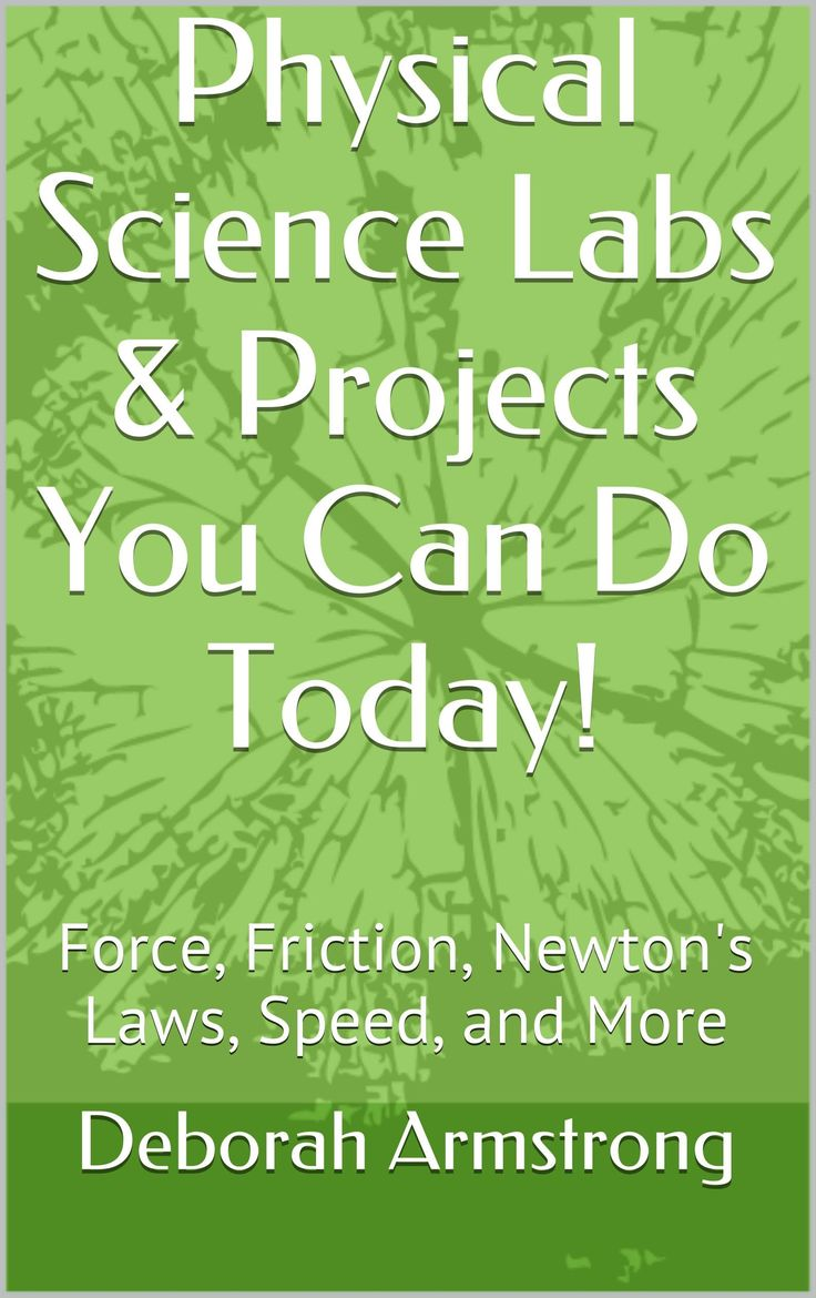 Free today--Physical Science Labs & Projects You Can Do Today!: Force, Friction, Newton's Laws, Speed, and More:Amazon:Kindle Store