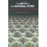 The Myth of the Rational Voter: Why Democracies Choose Bad Policies (Hardcover)By Bryan Douglas Caplan
