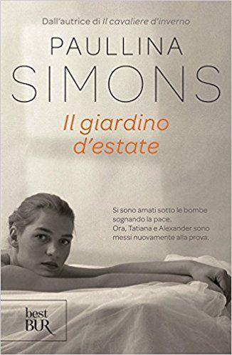 ★ Chiara's Book Blog ★: RecensioneIl giardino d'estate di Paullina Simons