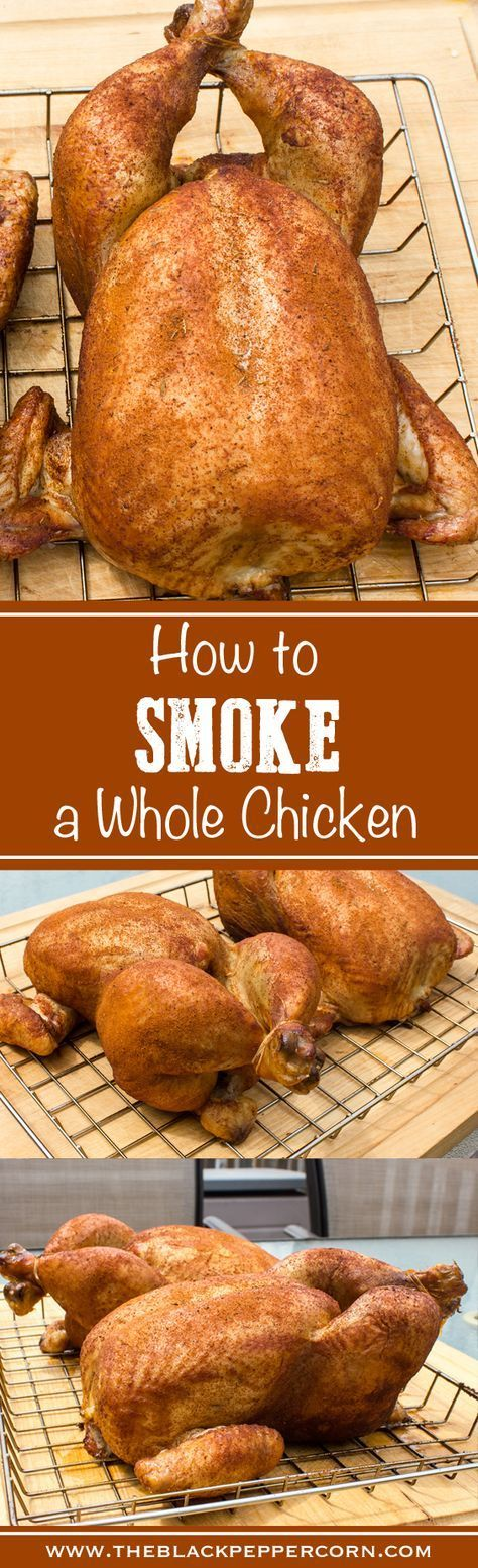 How to Smoke a Whole Chicken - Step by step instructions for smoking a whole chicken with final internal temperature of 165F. Great for electric smokers, pellet, grill and more. Bradley, traeger, Masterbuilt, Cookshack and other smokers result in amazing
